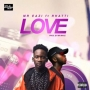 Love Mr Eazi ft. Rhatti
