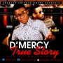 True Story by D'Mercy ft Phyno