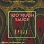 Too Much Sauce by Yeanach
