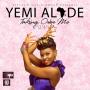 Yemi alade ft. Phyno