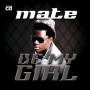 Be My Girl by Mate ft. Mallam T Bass & Hess
