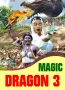 MAGIC DRAGON 3