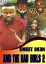 SWEET OKON AND THE BAD GIRLS 2