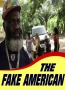 THE FAKE AMERICAN