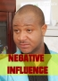 NEGATIVE INFLUENCE 2