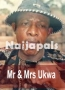 Mr & Mrs Ukwa Part 1&2