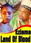 Eziama Land Of Blood Season 3