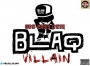 Bane Tha Blaq Villain