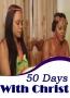 50 Days With Christ Season 4