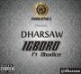 Igboro Dharsaw ft. Obadice