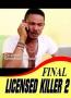 FINAL LICENSED KILLER 2