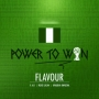 Power To Win by Flavor ft. MI, Irene Logan, Kwabena Kwabena