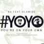 YOYO ( You're On Your Own) by N6  ft. Olamide