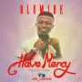 Have Mercy by Olumide
