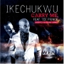 Carry Me by Ikechukwu ft. Ice Prince