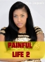 PAINFUL LIFE 2