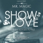Show Love Mr Magic