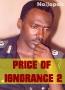 PRICE OF IGNORANCE 2