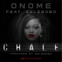 Chale by Onome ft Selebobo