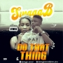 Do That Thing by Swagg B Ft Jima