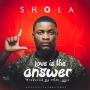 Love Is The Answer Shola