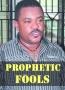 PROPHETIC FOOLS