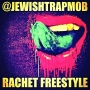Jewish Trap Mob-Ratchet Freestyle. by HYDRO(@DroHefner) & 100K(@100K_Official)