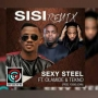 Sisi Remix by Sexy Steel Ft. Olamide X Tecno