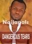 DANGEROUS TEARS