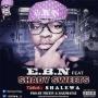 SHALEWA BY E.B.N by E.B.N FT SHADY SWEETS