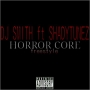HORROR CORE by @_deejaysmith ft @shadytunez