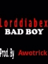 bad bwoy by lord diabex