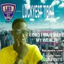 Lord i wan make my wealth by Luckyest tibra