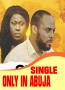 SINGLE ONLY IN ABUJA