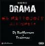 Drama by Dj Rufflemon Ft Tradmac