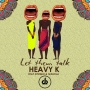 Heavy K Ft. Niniola & Ntombi