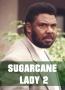 Sugarcane Lady 2
