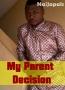 My Parent Decision