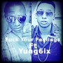 Fuck Your Feelings-07063238811 by Stainkabasa ft Yung6ix