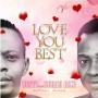 Love You Best by Koffi ft Sunny Neji