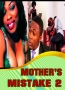 MOTHER'S MISTAKE 2
