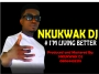 Nkukwak DJ : +2348064435218