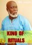 KING OF RITUALS