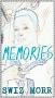 Memories by Swiz by Swiz Morr