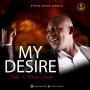 MY DESIRE by SHEKS ft. PRAISE GIMBA