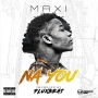 Maxi -Na You (Prod.BY FLUXBEATZ) |@maxichocomilo by Maxi- NA you