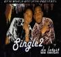 Single2-Da Latest by Single2