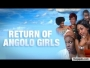 Return Of Angolo Girls 1
