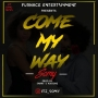 (COME MY WAY) by Sommy