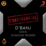 Confidential by Dbanj ft Driis, Shadow Boxer